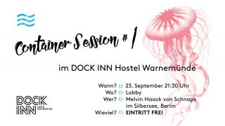 Container Sessions im DOCK INN mit Melvin Haack