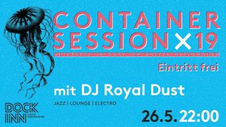 Container Session im DOCK INN mit DJ Royal Dust
